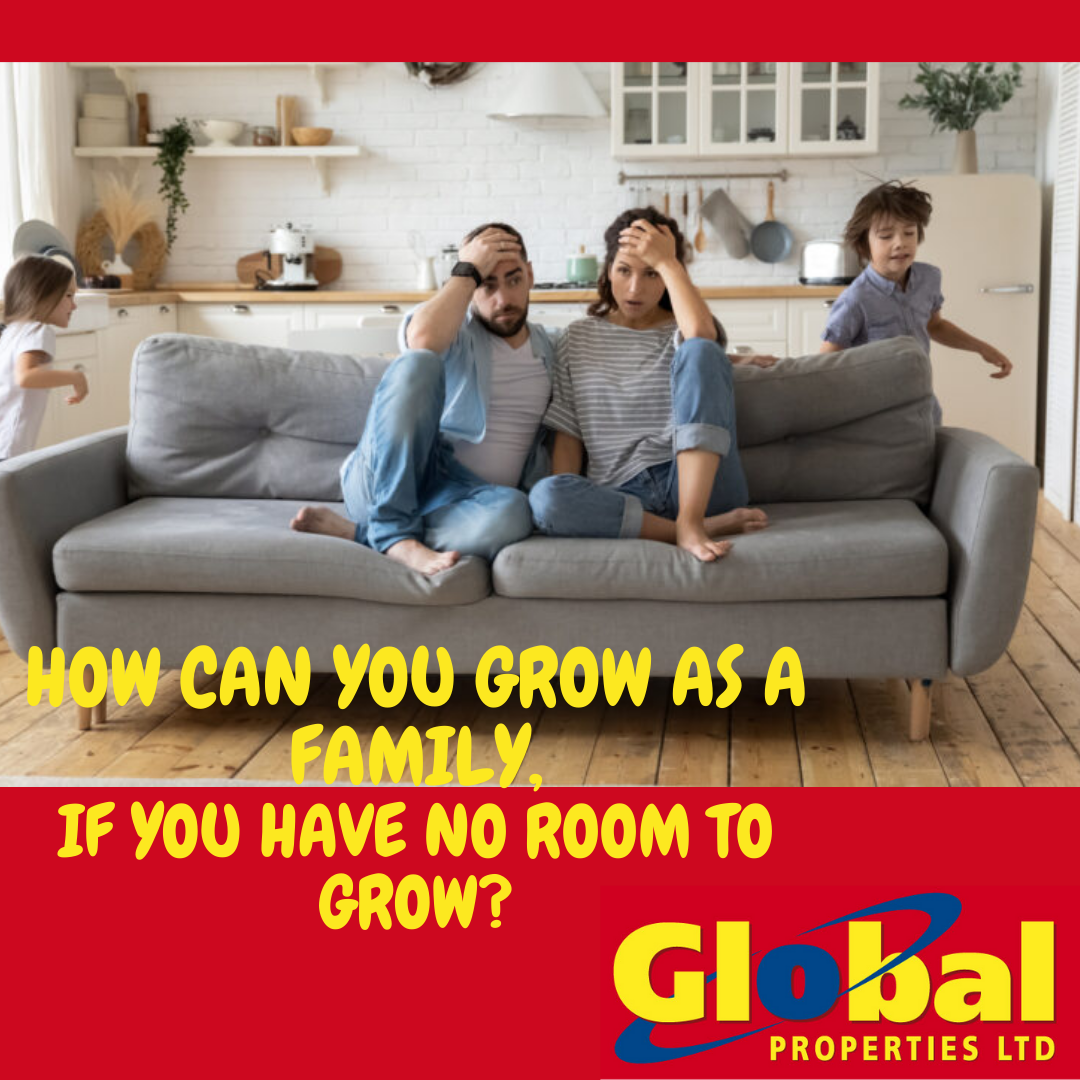 How can you grow as a family if you have no room to grow?
